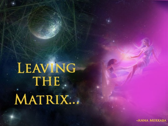 Step out of the world of illusions, the matrix
